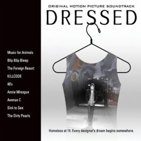 Dressed Motion Picture Soundtrack, Various Artists, produced by CAS Music
