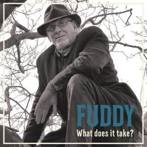 What Does it Take - Fuddy