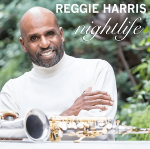 Night Life  - Reggie Harris